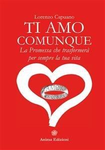 Ti Amo Comunque - La Promessa... (eBook)