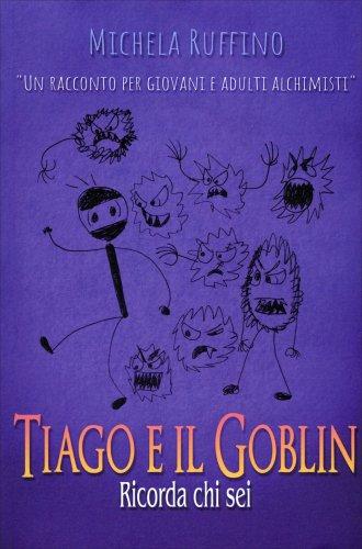 Tiago e il Goblin. Ricorda Chi Sei