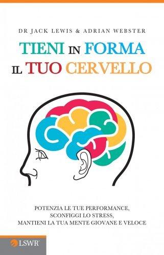 Tieni in Forma il Tuo Cervello (eBook)