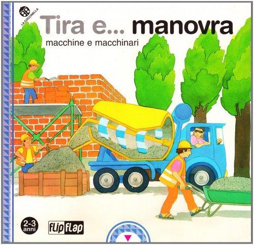 Tira e... Manovra - Macchine e Macchinari