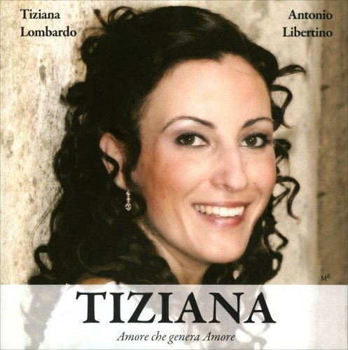 Tiziana - Amore che Genera Amore