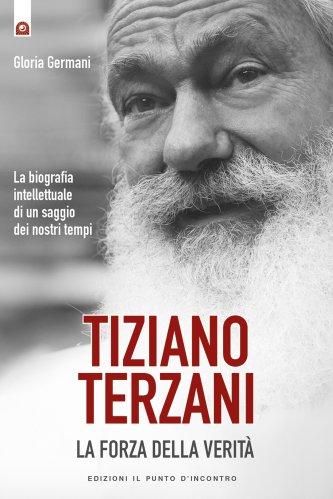 Tiziano Terzani: la Forza della Verità (eBook)