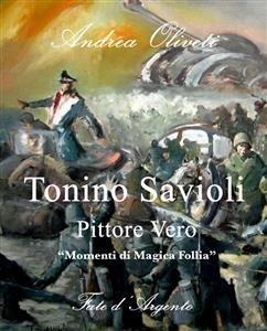 Tonino Savioli, Pittore Vero (eBook)