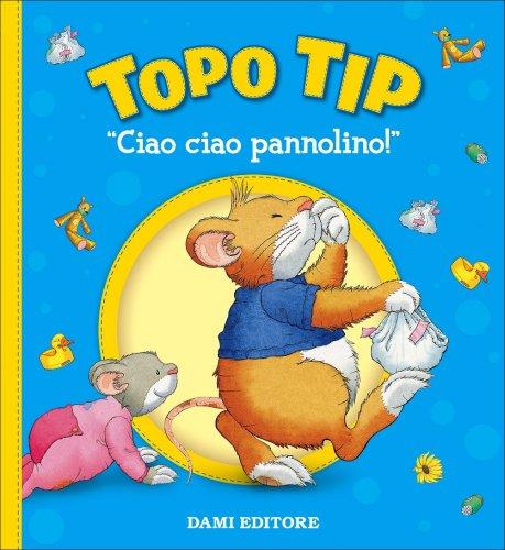 Topo Tip - Ciao Ciao, Pannolino!