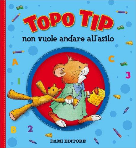 Topo Tip Non Vuole Andare all'Asilo