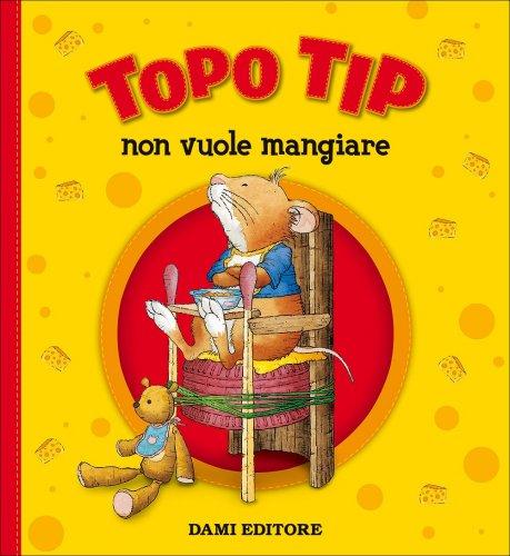 Topo Tip - Non Vuole Mangiare