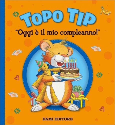 Topo Tip - Oggi È il Mio Compleanno!