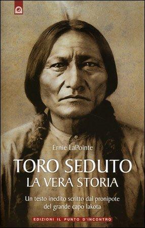 Toro Seduto - La Vera Storia
