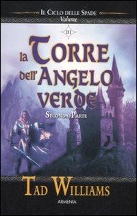Il Ciclo delle Spade - Vol. 2: La Torre dell'Angelo Verde