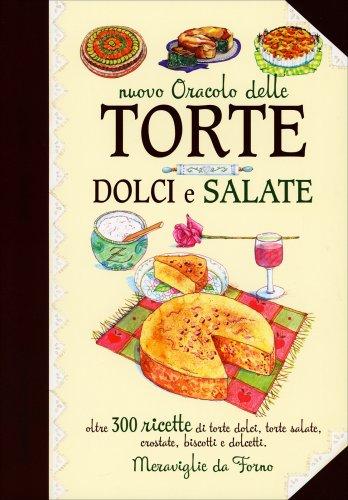 Nuovo Oracolo delle Torte Dolci e Salate