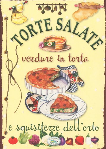 Torte Salate - Verdure in Torta