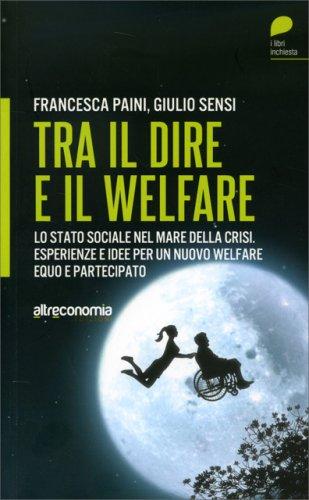 Tra il Dire e il Welfare