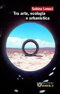 Tra Arte, Ecologia e Urbanistica