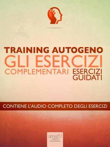 Training Autogeno - Gli Esercizi Complementari (eBook)