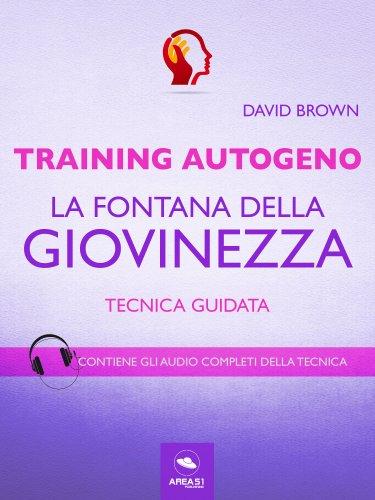 Training Autogeno. La fontana della giovinezza (eBook)