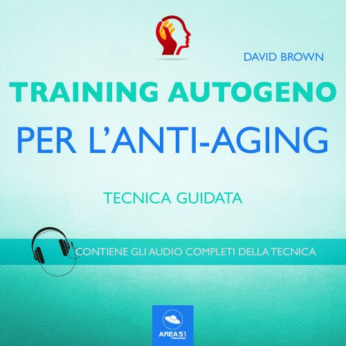 Training Autogeno per l'Anti-Aging (AudioLibro Mp3)