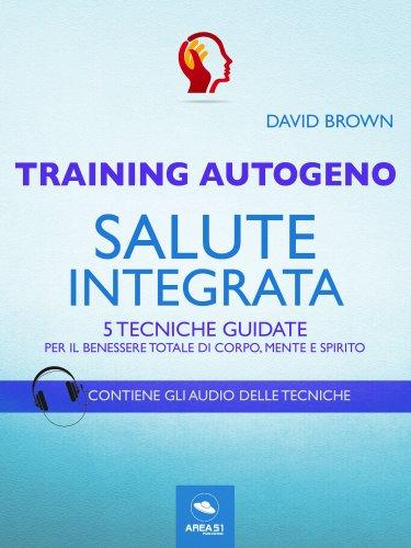 Training Autogeno - Salute integrata (eBook)