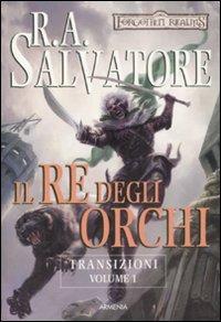 Transizioni - Vol.1: Il Re degli Orchi