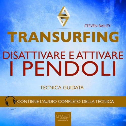 Transurfing - Disattivare e Attivare i Pendoli (Audiolibro Mp3)