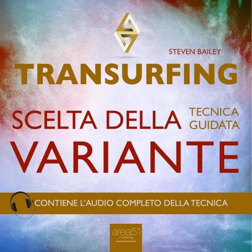 Transurfing - Scelta della Variante (Audiolibro Mp3)