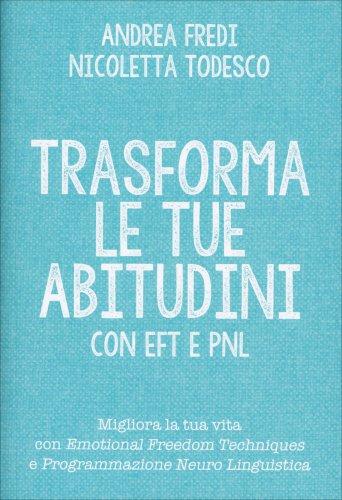 Trasforma le Tue Abitudini con EFT e PNL (eBook)