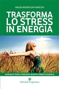 Trasforma lo Stress in Energia (eBook)