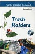 Trash Raiders (con Dvd incluso)