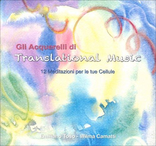 Gli Acquerelli di Translational Music - Con CD Audio Allegato
