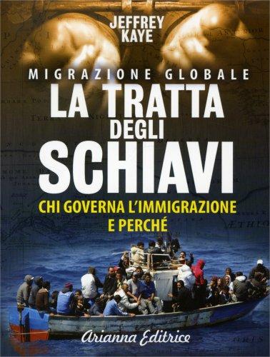 Migrazione Globale - La Tratta degli Schiavi