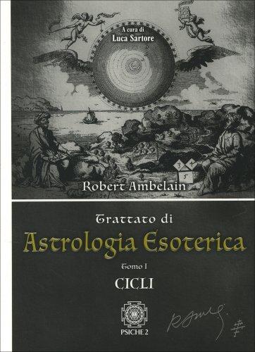 Trattato di Astrologia Esoterica - Tomo 1