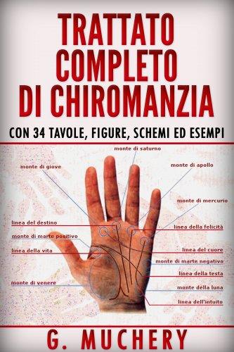 Trattato Completo di Chiromanzia - Deduttiva e Sperimentale (eBook)