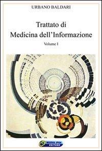 Trattato di Medicina dell'Informazione - Volume 1