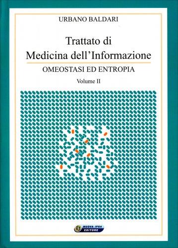 Trattato di Medicina dell'Informazione - Volume 2: Omeostasi ed Entropia