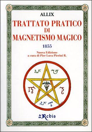 Trattato Pratico di Magnetismo Magico - Allix