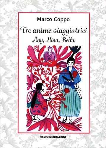 Tre Anime Viaggiatrici - Any, Mina, Bella