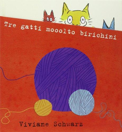 Tre Gatti Mooolto Birichini