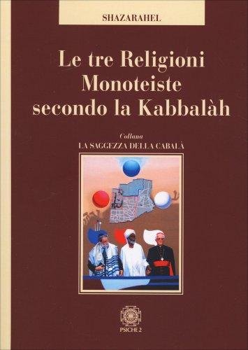 Le Tre Religioni Monoteiste Secondo la Kabbalah