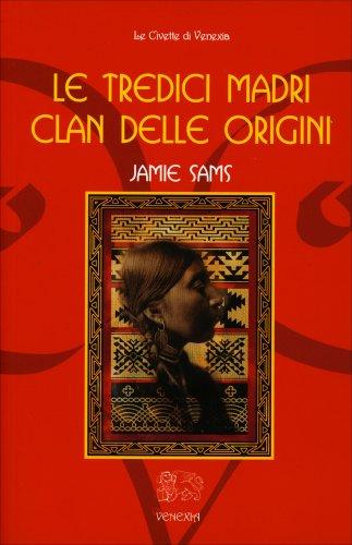 Le Tredici Madri Clan delle Origini