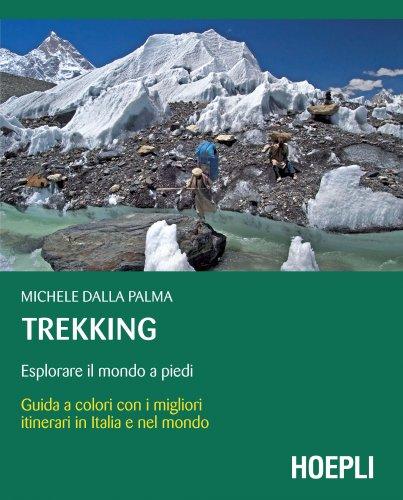 Trekking - Esplorare il Mondo a Piedi (eBook)