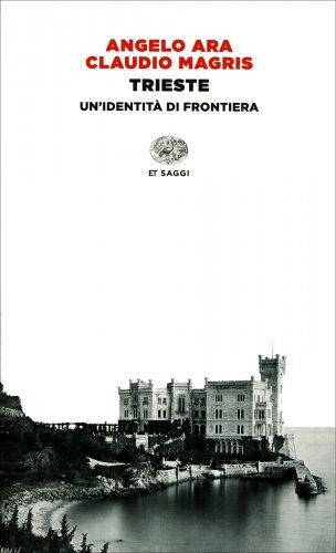 Trieste - Un'Identità di Frontiera