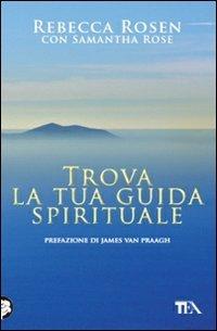 Trova la Tua Guida Spirituale