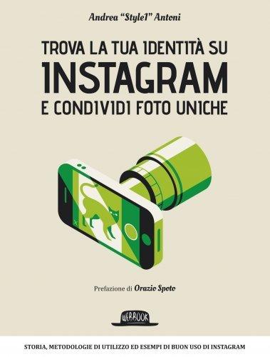 Trova la Tua Identità su Instagram e Condividi Foto Uniche (eBook)
