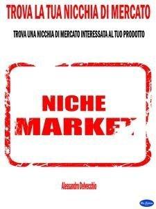 Trova la Tua Nicchia di Mercato (eBook)