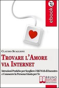 Trovare l'Amore Via Internet (eBook)