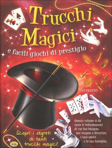 Trucchi Magici e Facili Giochi di Prestigio