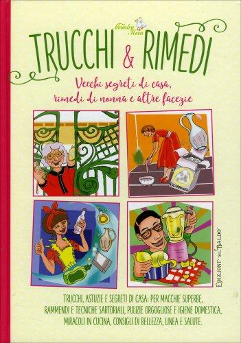 Trucchi & Rimedi: Vecchi Segreti di Casa