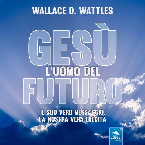 Gesù: Uomo del Futuro (Audilibro MP3)