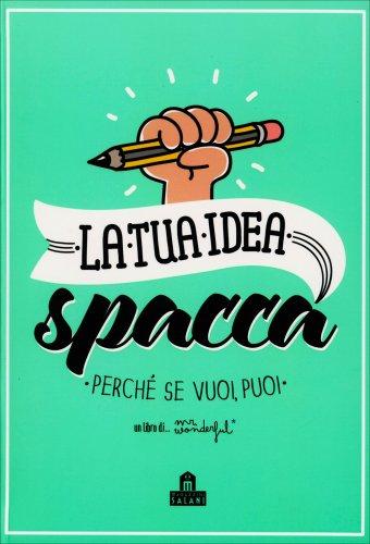 La Tua Idea Spacca