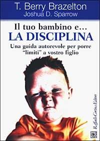 Il Tuo Bambino e ... la Disciplina