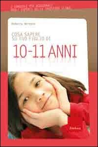 Cosa Sapere su Tuo Figlio di 10-11 Anni